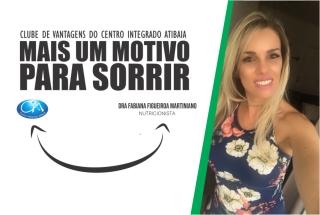 Clube de Vantagens do Centro Integrado Atibaia -  Nutrição Dra Fabiana Figueiroa Martiniano